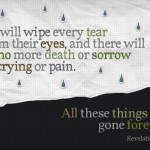 No more death, crying or pain.